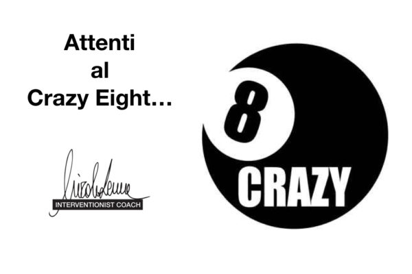 "Attenti al ""Crazy Eight""!"