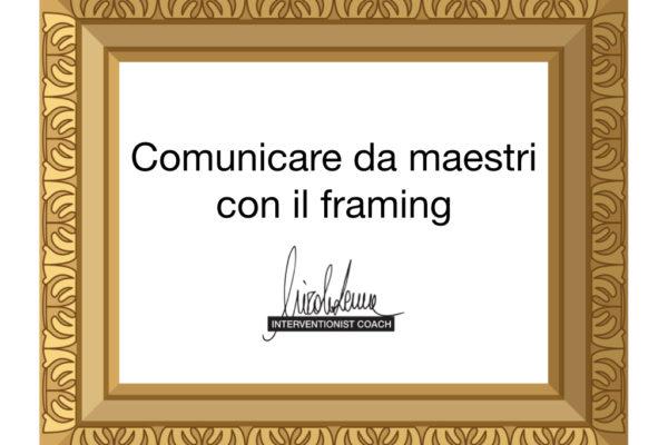 """Comunicare da maestri con il """"framing"""""""