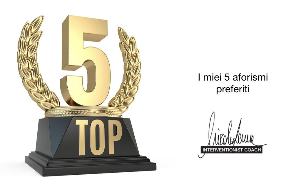 I miei 5 aforismi preferiti