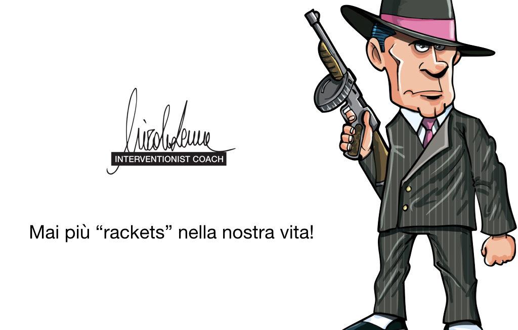 Mai più rackets nella nostra vita!